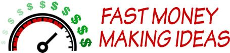 Fast Money Making Ideas