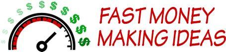 Fast Money Making Ideas